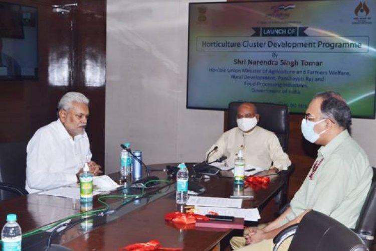 केंद्रीय कृषि मंत्री  ने बागवानी क्लस्टर विकास कार्यक्रम का शुभारंभ किया